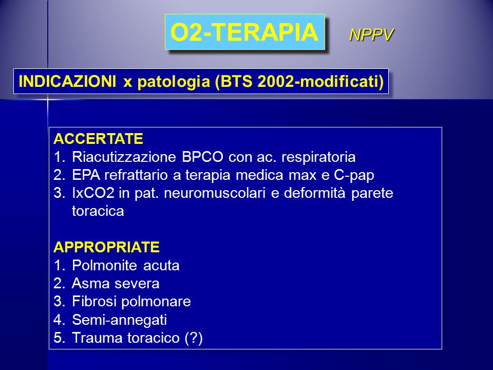 O2-TERAPIA NPPV INDICAZIONI x patologia (BTS 2002-modificati)