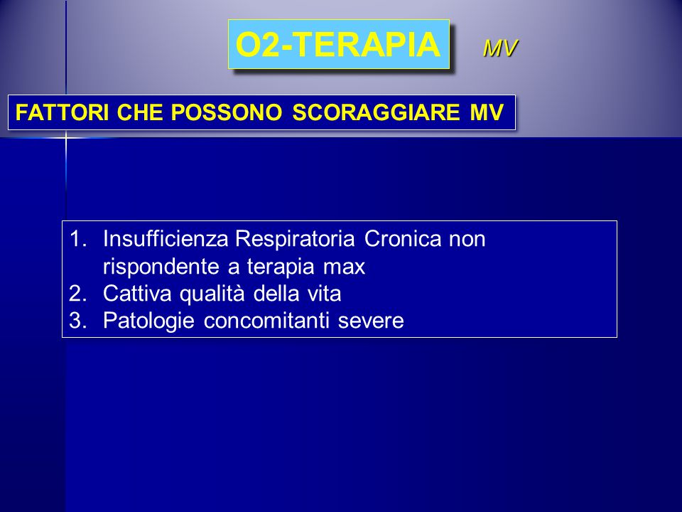 O2-TERAPIA MV FATTORI CHE POSSONO SCORAGGIARE MV
