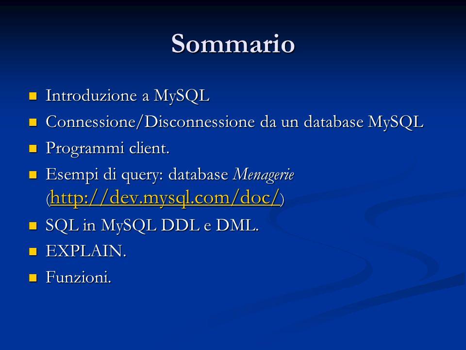 Sommario Introduzione a MySQL