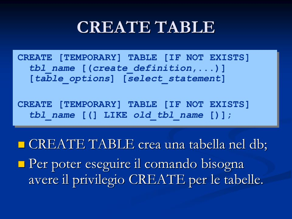 CREATE TABLE CREATE TABLE crea una tabella nel db;