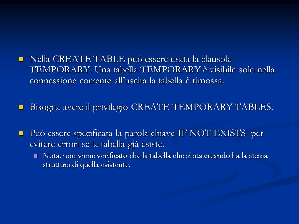 Bisogna avere il privilegio CREATE TEMPORARY TABLES.