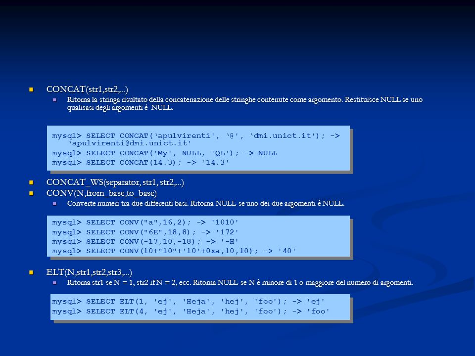 CONCAT_WS(separator, str1, str2,...) CONV(N,from_base,to_base)