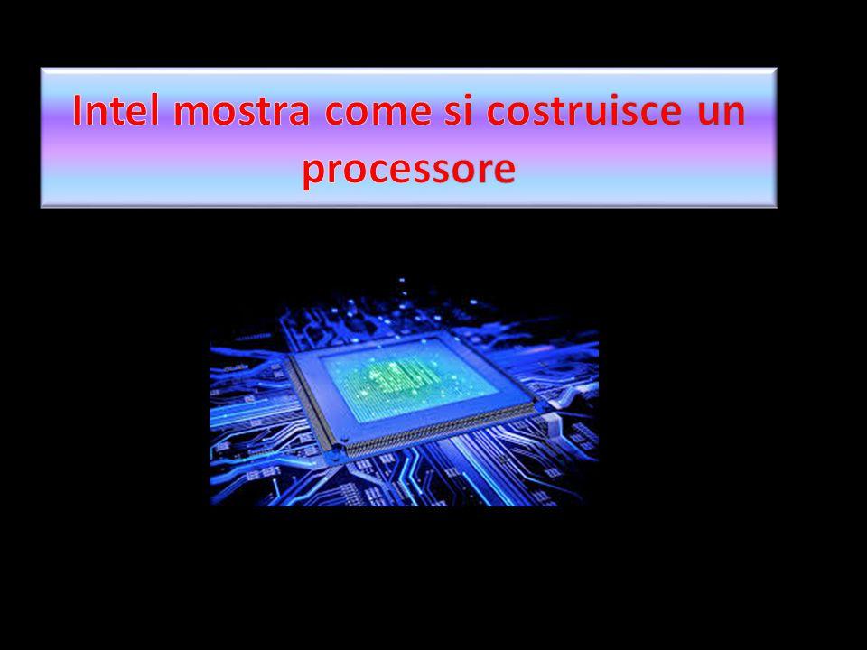 Intel mostra come si costruisce un processore