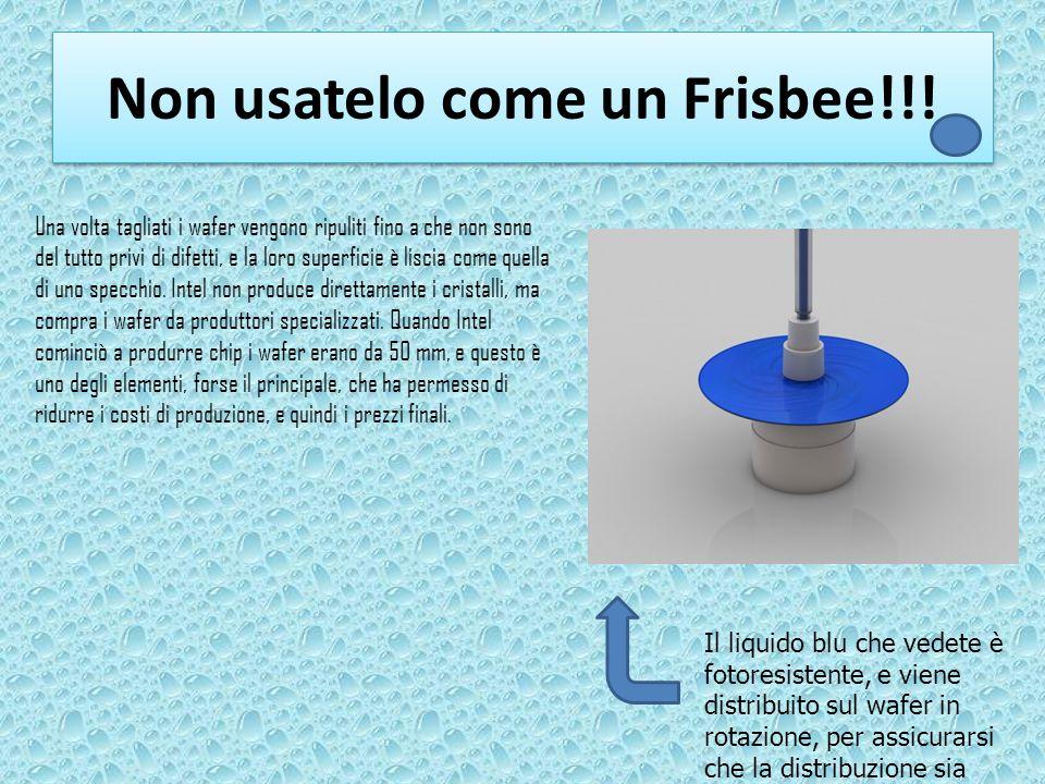 Non usatelo come un Frisbee!!!