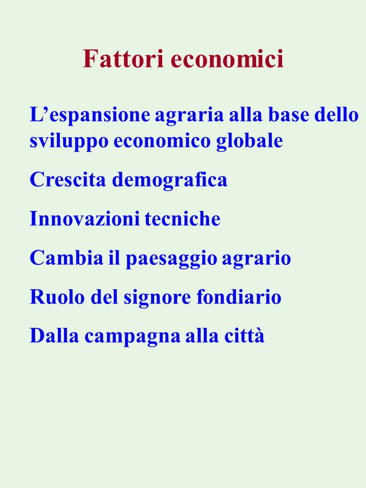 Fattori economici L'espansione agraria alla base dello sviluppo economico globale. Crescita demografica.