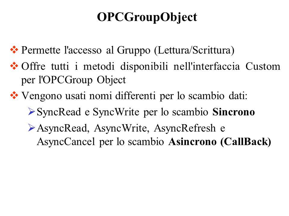 OPCGroupObject Permette l accesso al Gruppo (Lettura/Scrittura)