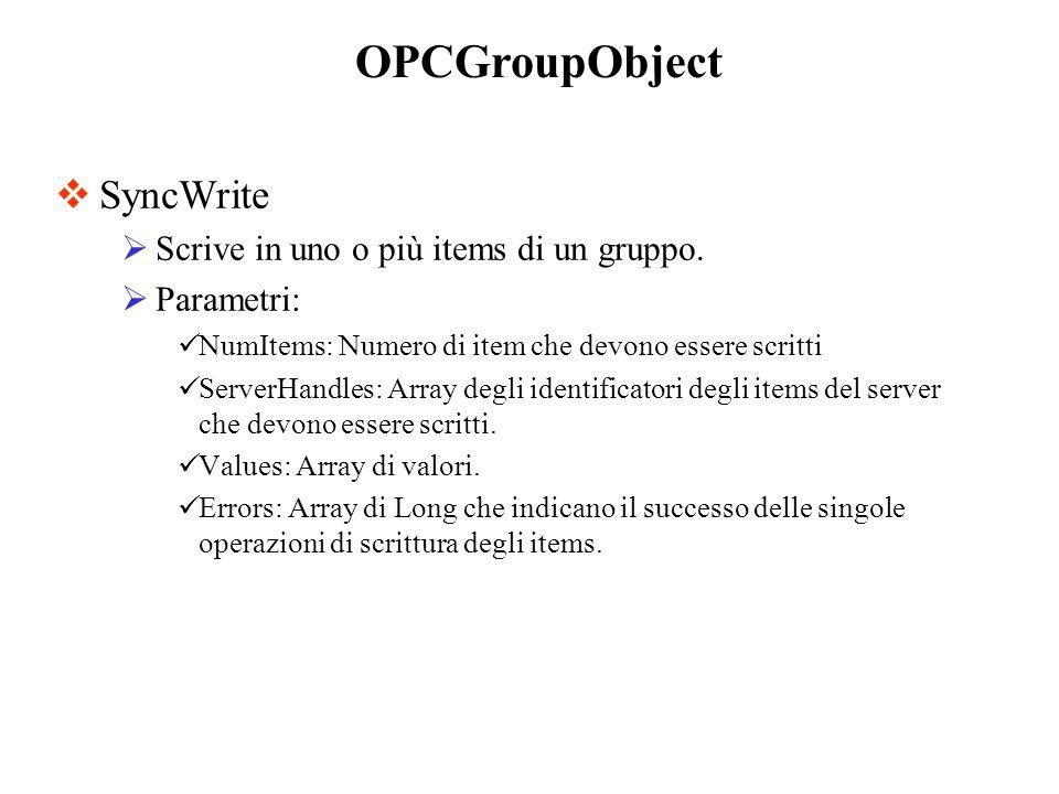 OPCGroupObject SyncWrite Scrive in uno o più items di un gruppo.