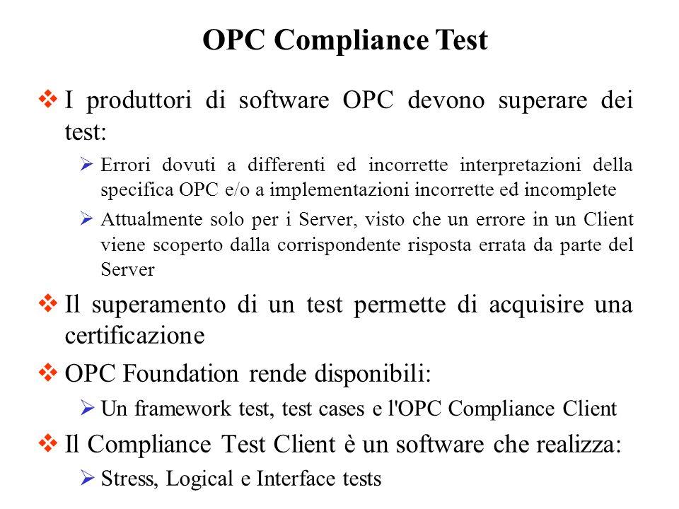 OPC Compliance Test I produttori di software OPC devono superare dei test: