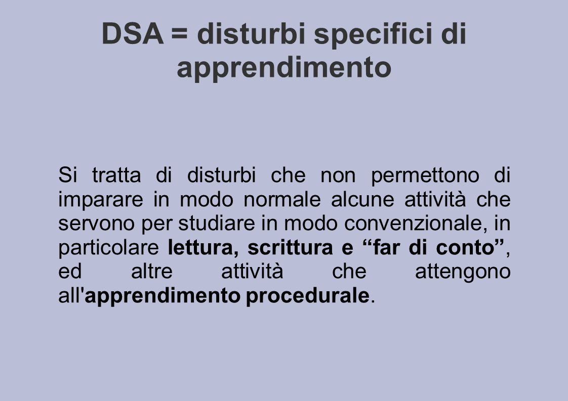DSA = disturbi specifici di apprendimento