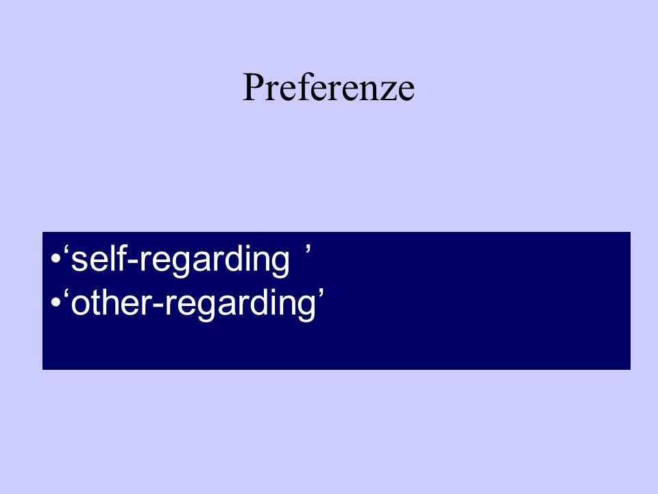 Preferenze 'self-regarding ' 'other-regarding'