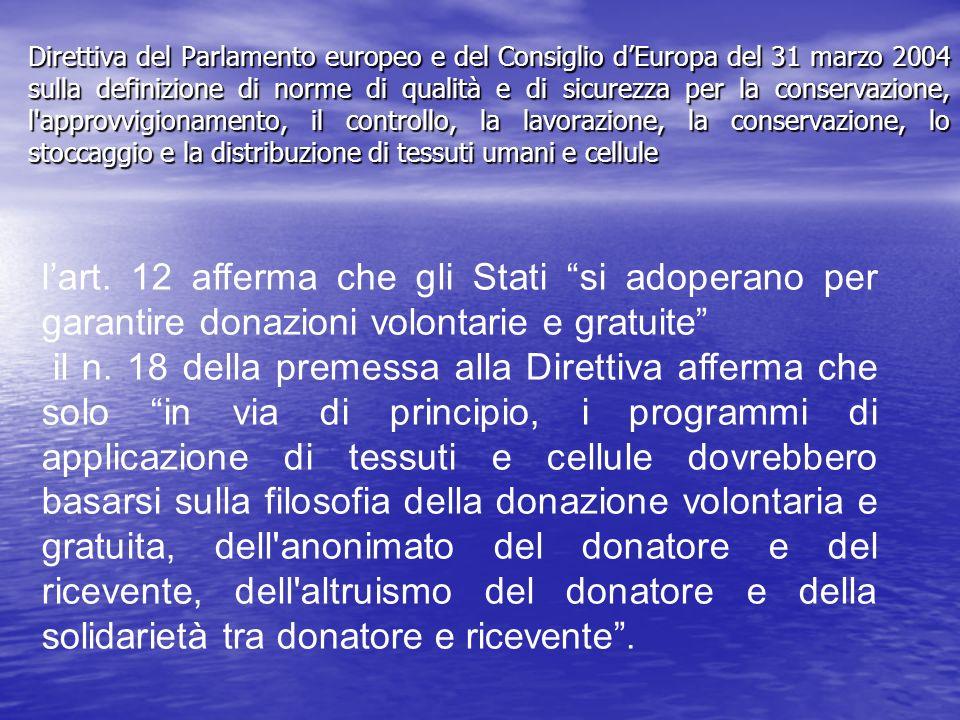 Direttiva del Parlamento europeo e del Consiglio d'Europa del 31 marzo 2004 sulla definizione di norme di qualità e di sicurezza per la conservazione, l approvvigionamento, il controllo, la lavorazione, la conservazione, lo stoccaggio e la distribuzione di tessuti umani e cellule