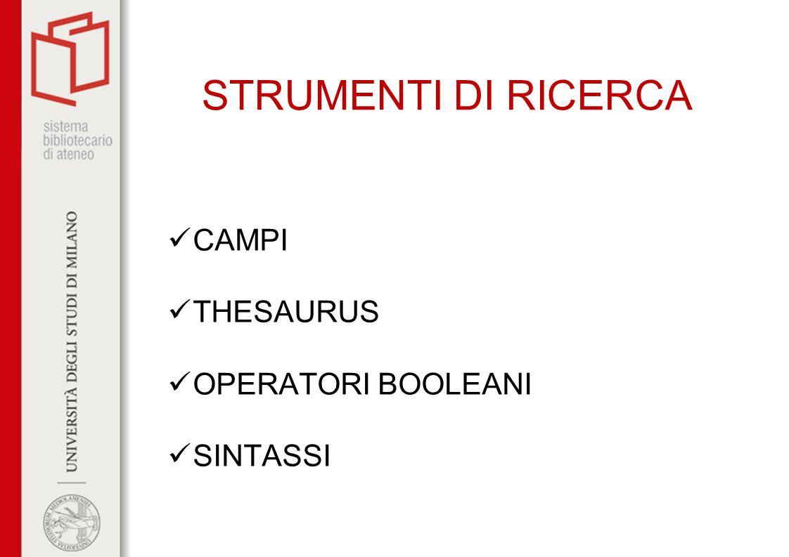 STRUMENTI DI RICERCA CAMPI THESAURUS OPERATORI BOOLEANI SINTASSI