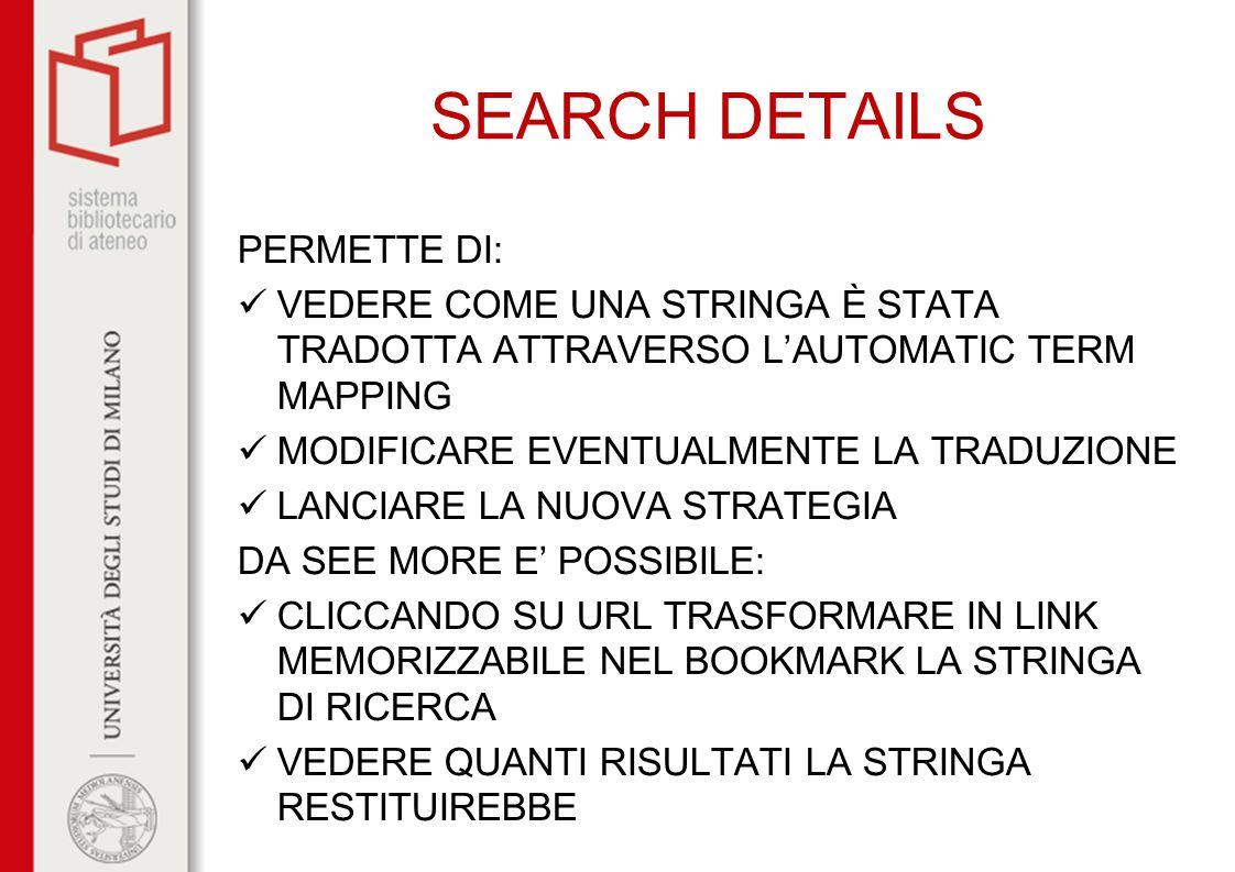SEARCH DETAILS PERMETTE DI: