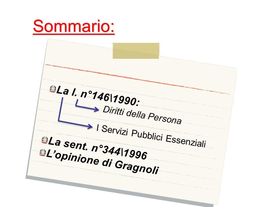 Sommario: La l. n°146\1990: La sent. n°344\1996 L'opinione di Gragnoli