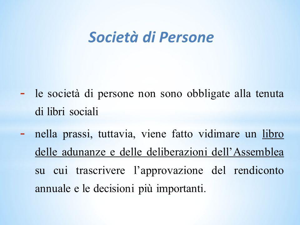 Società di Persone le società di persone non sono obbligate alla tenuta di libri sociali.