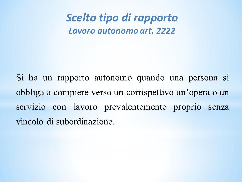 Scelta tipo di rapporto Lavoro autonomo art. 2222