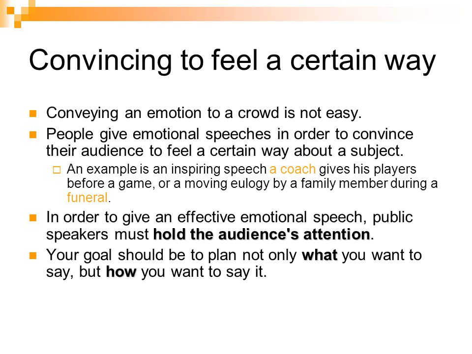 Convincing to feel a certain way