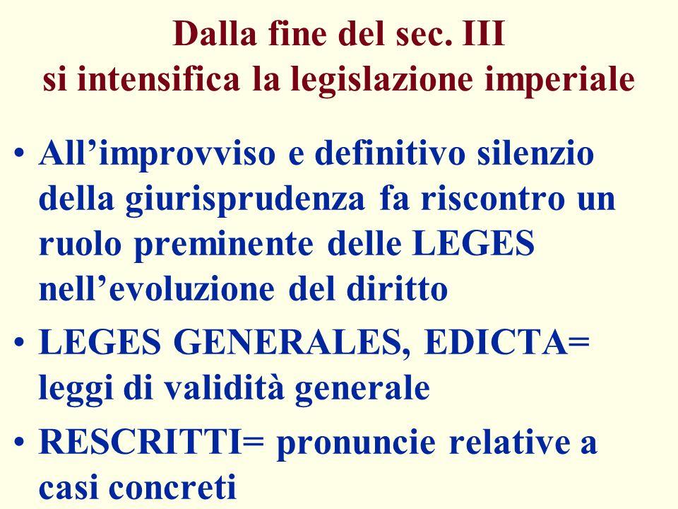 Dalla fine del sec. III si intensifica la legislazione imperiale