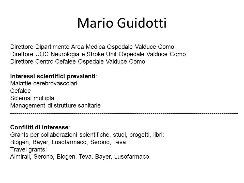 Mario Guidotti Direttore Dipartimento Area Medica Ospedale Valduce Como. Direttore UOC Neurologia e Stroke Unit Ospedale Valduce Como.