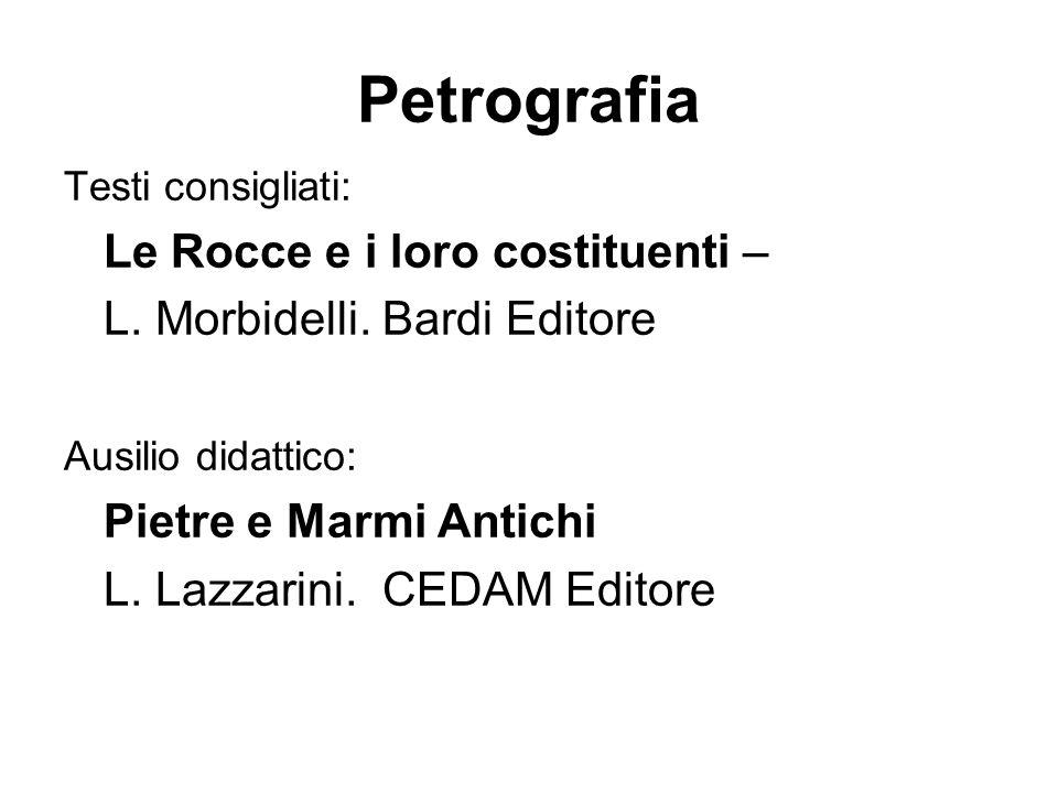 Petrografia Le Rocce e i loro costituenti –