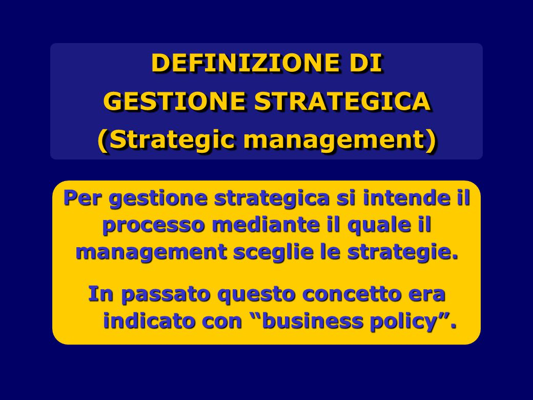 DEFINIZIONE DI GESTIONE STRATEGICA (Strategic management)