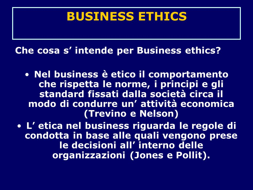 BUSINESS ETHICS Che cosa s' intende per Business ethics