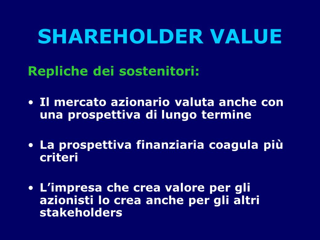 SHAREHOLDER VALUE Repliche dei sostenitori: