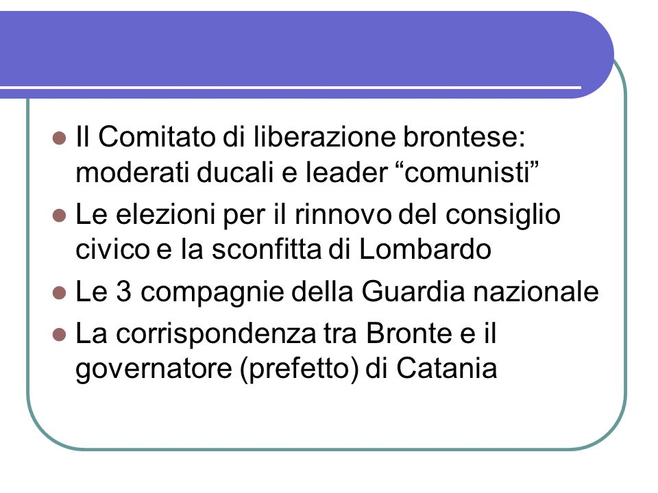Il Comitato di liberazione brontese: moderati ducali e leader comunisti