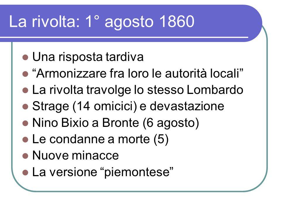 La rivolta: 1° agosto 1860 Una risposta tardiva
