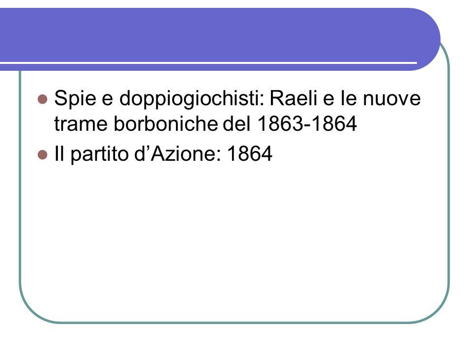 Spie e doppiogiochisti: Raeli e le nuove trame borboniche del 1863-1864