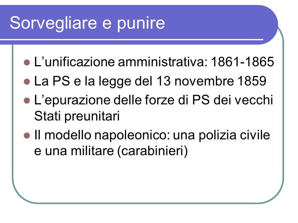 Sorvegliare e punire L'unificazione amministrativa: 1861-1865