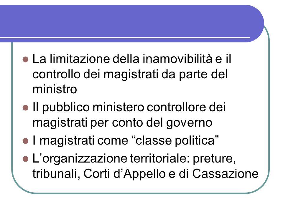 La limitazione della inamovibilità e il controllo dei magistrati da parte del ministro