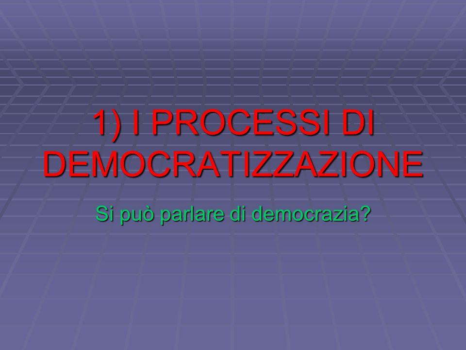 1) I PROCESSI DI DEMOCRATIZZAZIONE