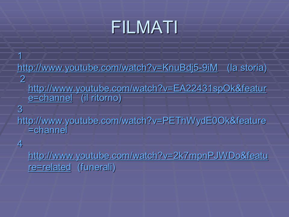 FILMATI 1 http://www.youtube.com/watch v=KnuBdj5-9iM (la storia)