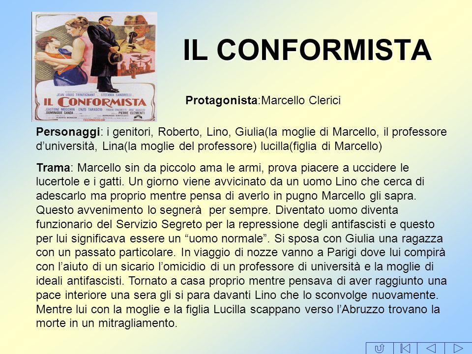 IL CONFORMISTA Protagonista:Marcello Clerici