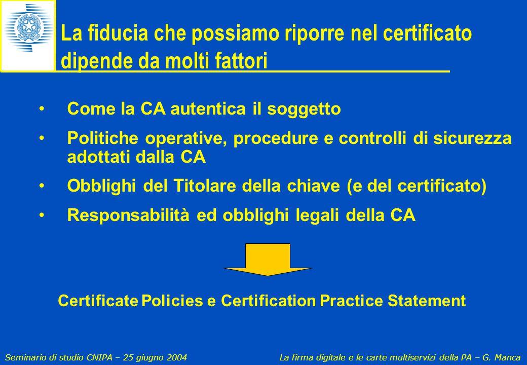 La fiducia che possiamo riporre nel certificato dipende da molti fattori