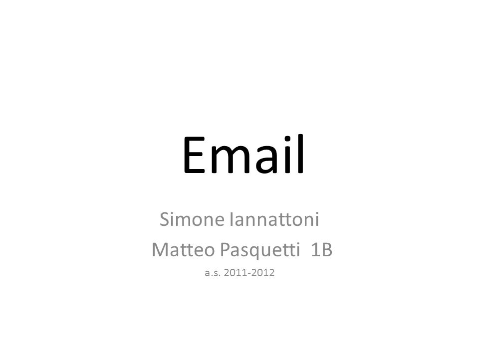 Simone Iannattoni Matteo Pasquetti 1B a.s. 2011-2012
