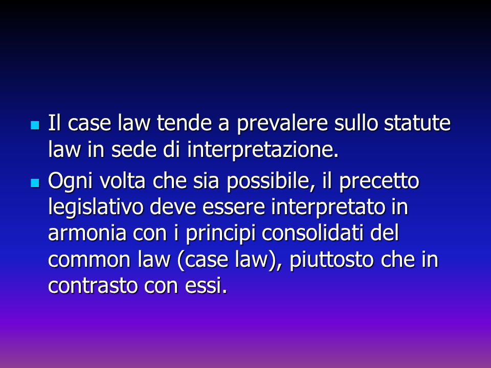 Il case law tende a prevalere sullo statute law in sede di interpretazione.
