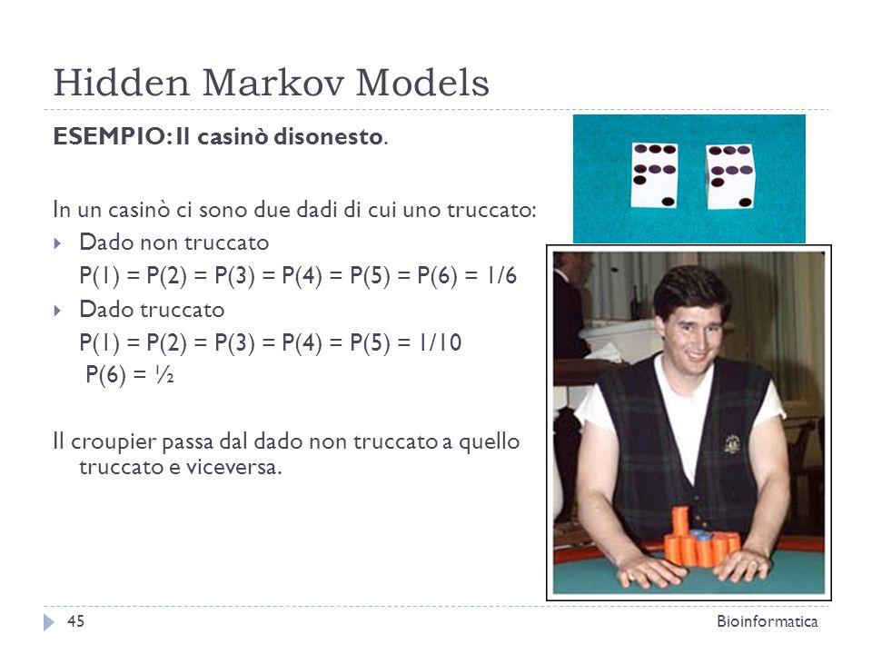 Hidden Markov Models ESEMPIO: Il casinò disonesto.