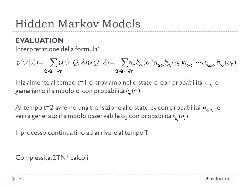Hidden Markov Models EVALUATION Interpretazione della formula: