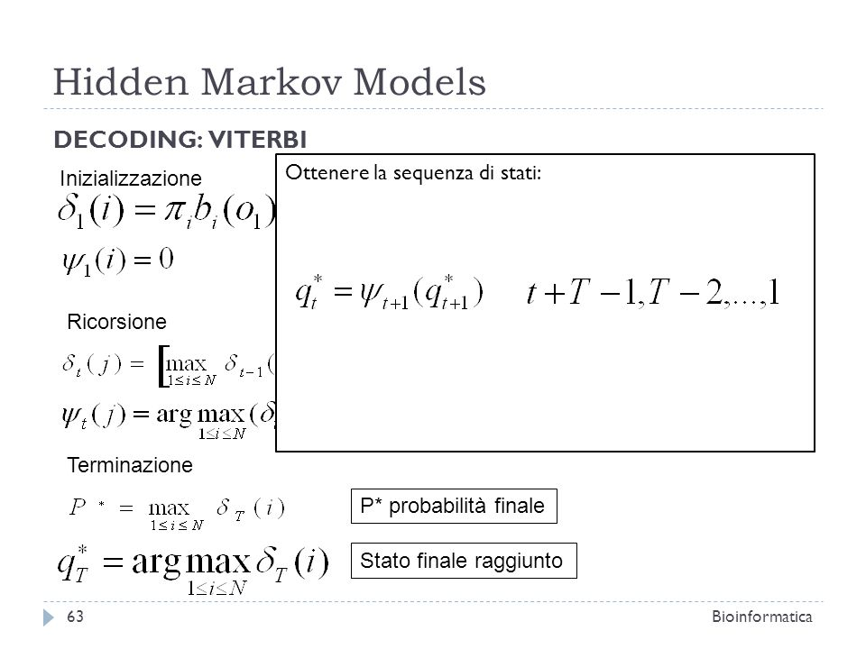 Hidden Markov Models DECODING: VITERBI Ottenere la sequenza di stati: