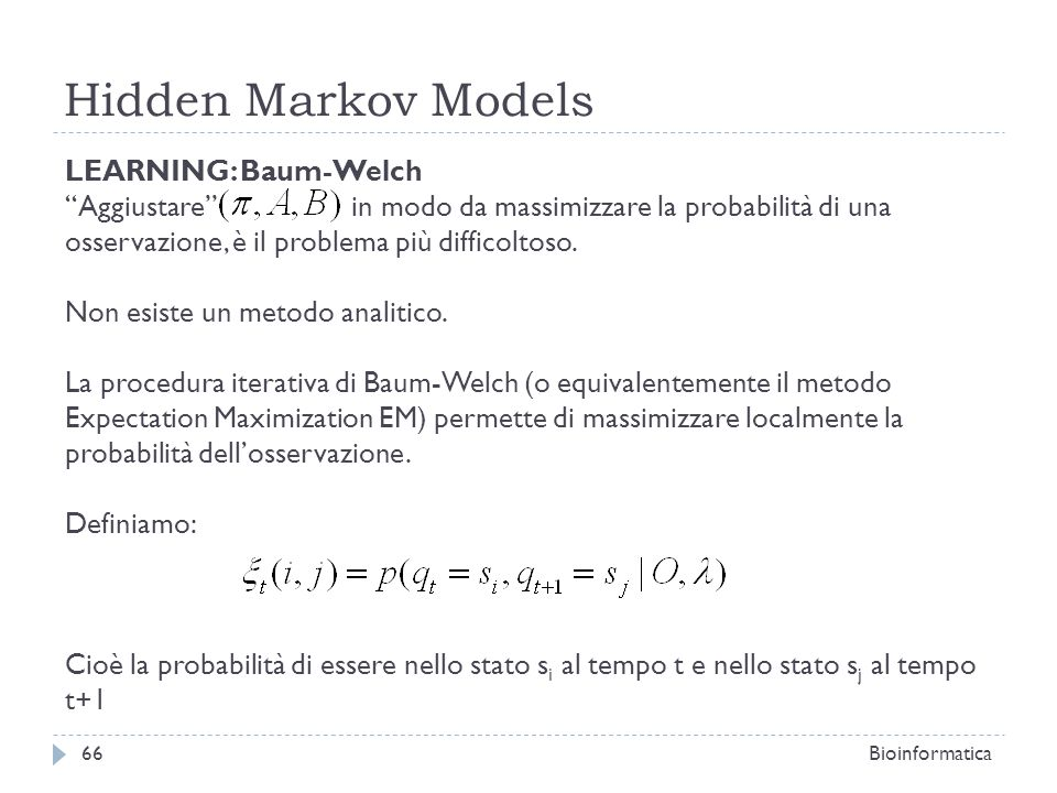 Hidden Markov Models LEARNING: Baum-Welch