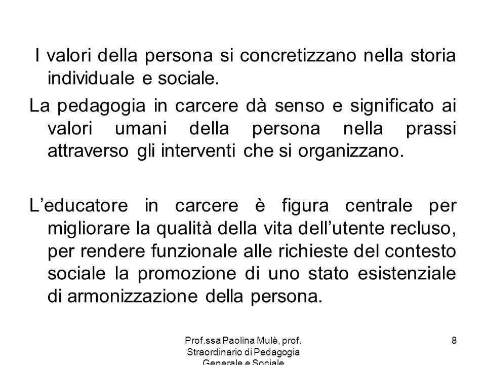 I valori della persona si concretizzano nella storia individuale e sociale.
