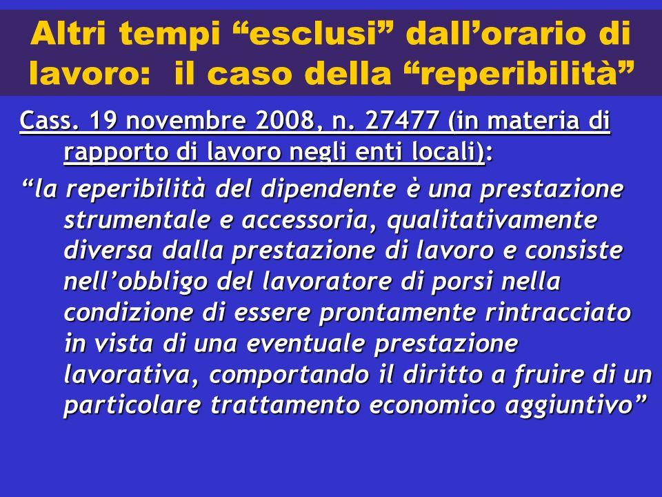 29 novembre 2004 Altri tempi esclusi dall'orario di lavoro: il caso della reperibilità