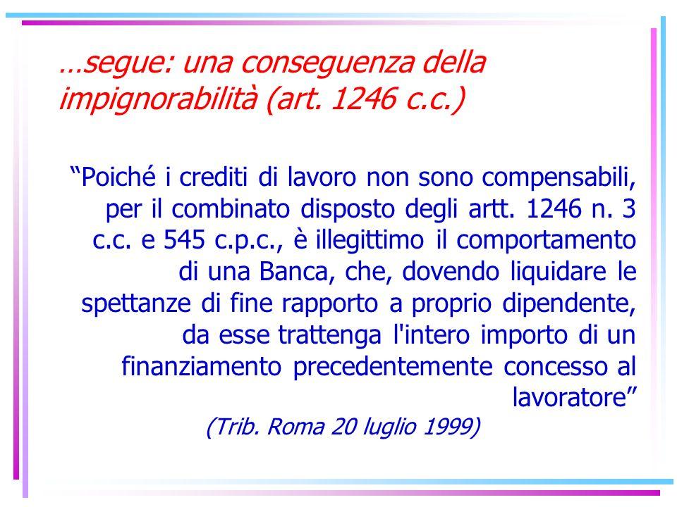 …segue: una conseguenza della impignorabilità (art. 1246 c.c.)
