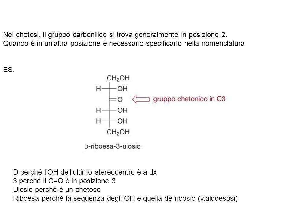 Nei chetosi, il gruppo carbonilico si trova generalmente in posizione 2.