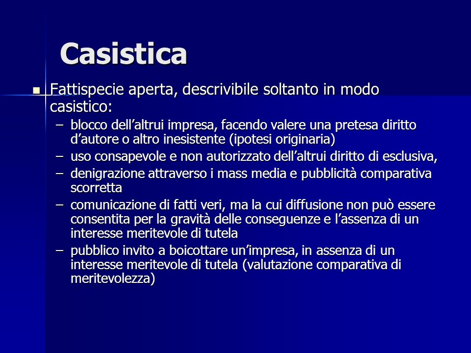 Casistica Fattispecie aperta, descrivibile soltanto in modo casistico: