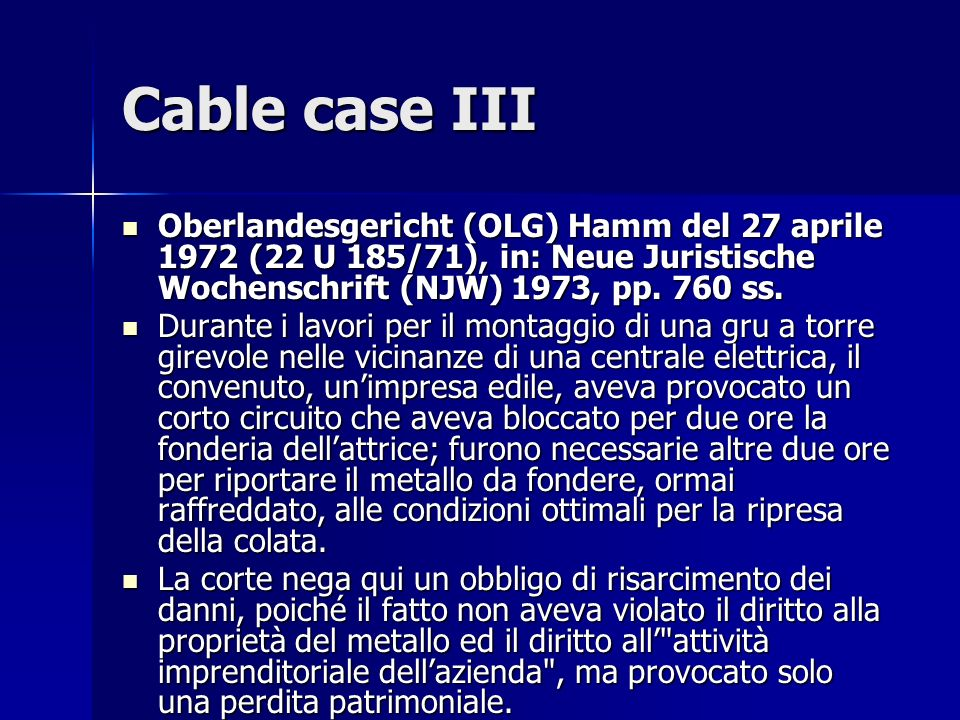 Cable case III Oberlandesgericht (OLG) Hamm del 27 aprile 1972 (22 U 185/71), in: Neue Juristische Wochenschrift (NJW) 1973, pp. 760 ss.