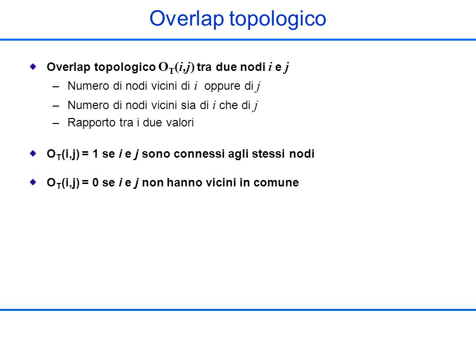 Overlap topologico Overlap topologico OT(i,j) tra due nodi i e j