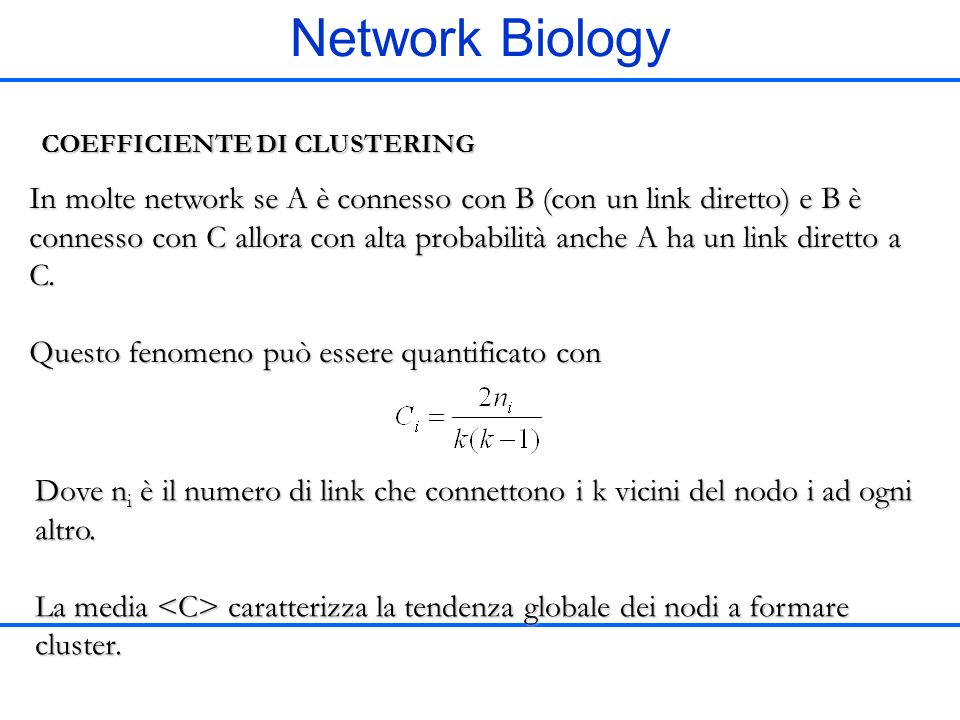 Network Biology COEFFICIENTE DI CLUSTERING.